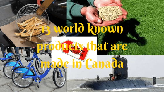 13 world known products that are made in Canada